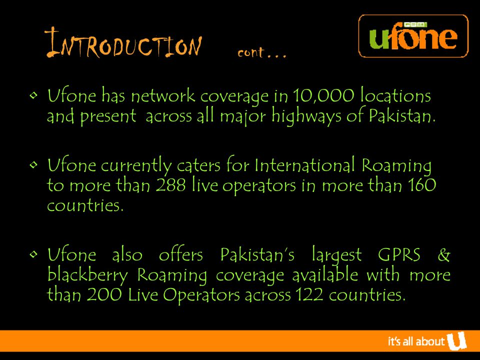 ORIENTATION OF EMPLOYEE: At Ufone orientation plan covers the following points: Visits to different departments of the company Company's Policies, Rules and Regulations