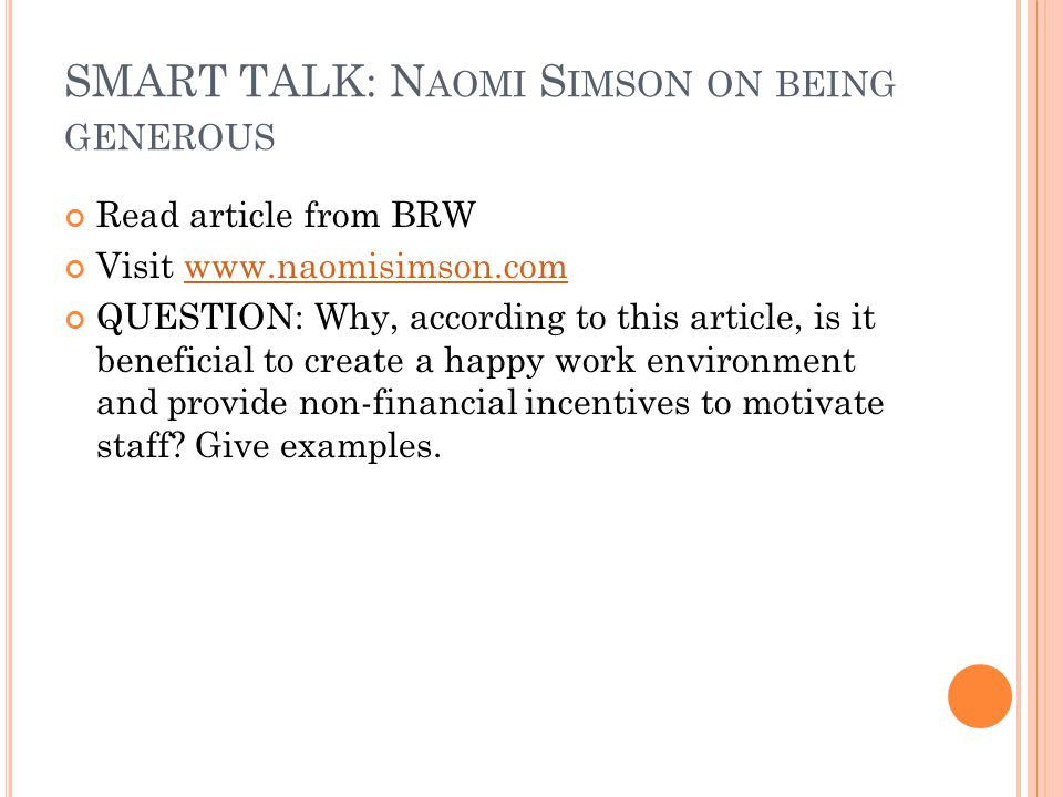 SMART TALK: N AOMI S IMSON ON BEING GENEROUS Read article from BRW Visit www.naomisimson.comwww.naomisimson.com QUESTION: Why, according to this artic