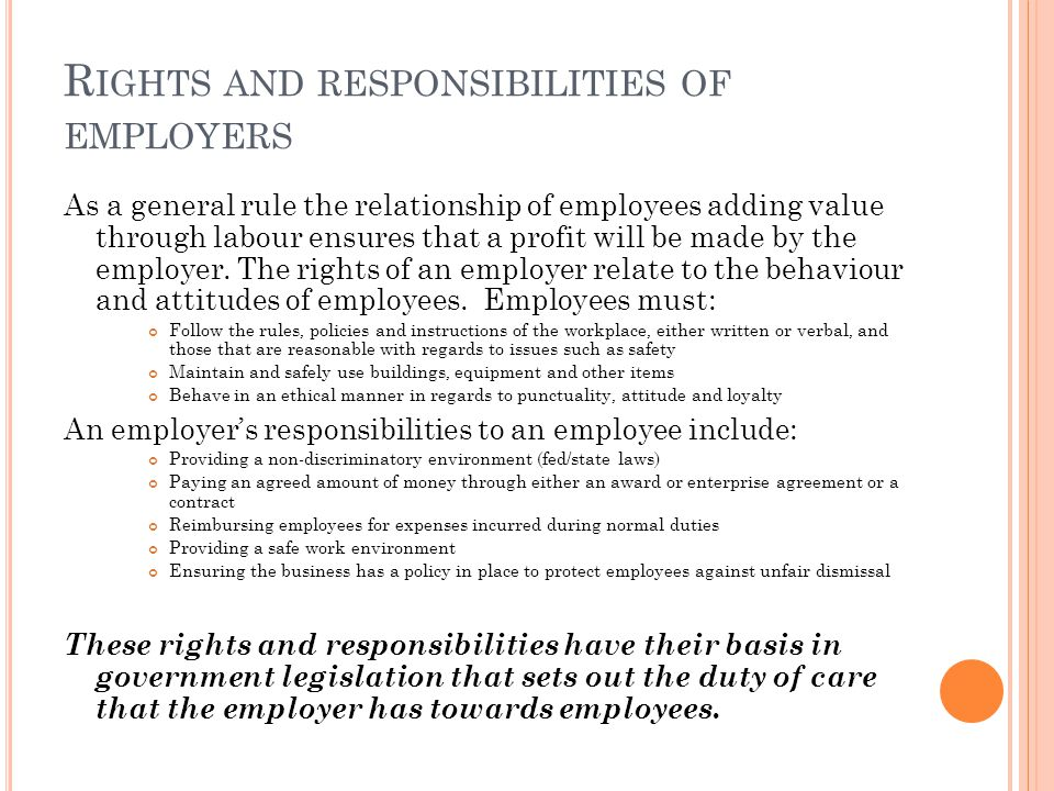 R IGHTS AND RESPONSIBILITIES OF EMPLOYERS As a general rule the relationship of employees adding value through labour ensures that a profit will be ma