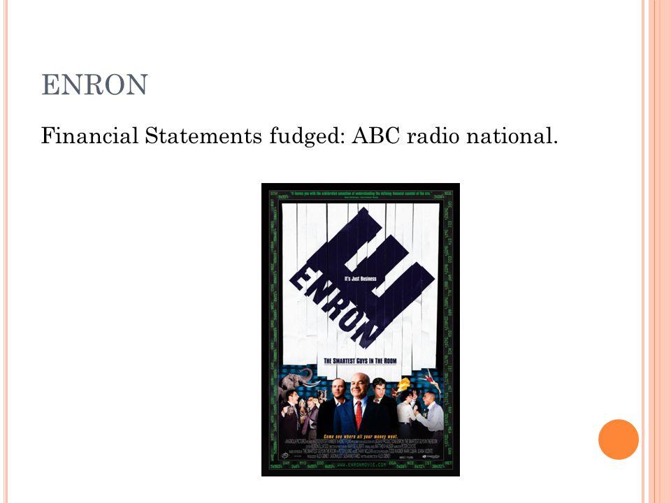 ENRON Financial Statements fudged: ABC radio national.