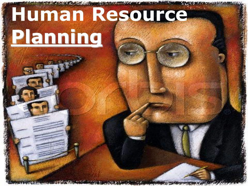 Planning Human Resource Planning
