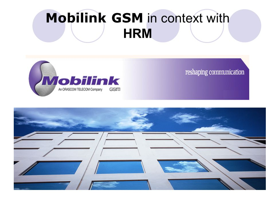 Career Development In Mobilink GSM Mobilink GSM supports the development of its employee's skills and abilities with an aim to achieve their potential.