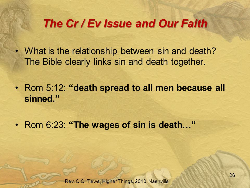 The Cr / Ev Issue and Our Faith What is the relationship between sin and death.