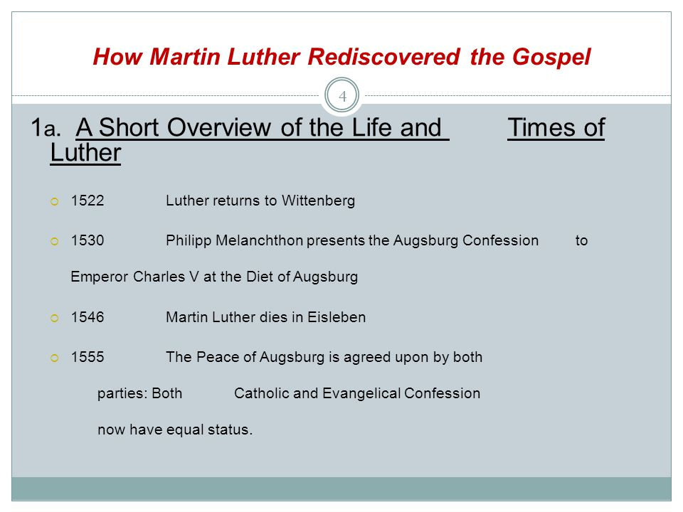 How Martin Luther Rediscovered the Gospel 2.