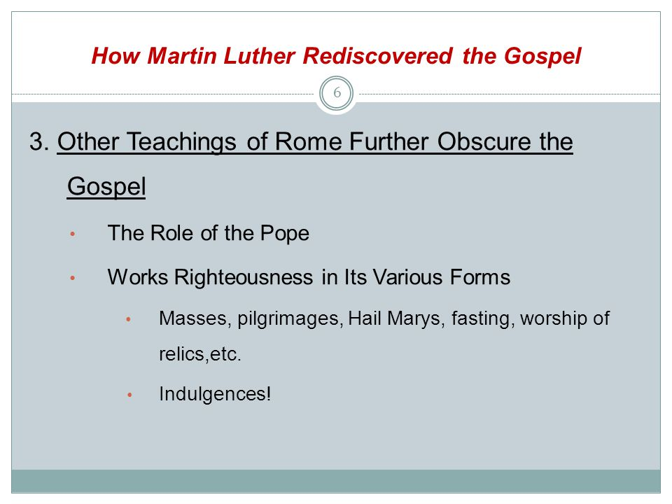 How Martin Luther Rediscovered the Gospel 3.