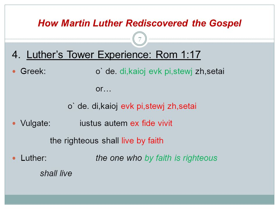 How Martin Luther Rediscovered the Gospel 4. Luther's Tower Experience: Rom 1:17 Greek:o` de.