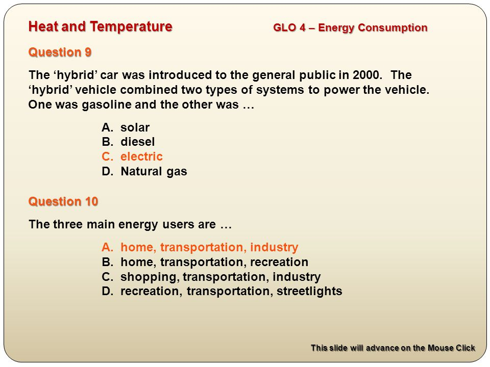 Question 9 The 'hybrid' car was introduced to the general public in 2000.