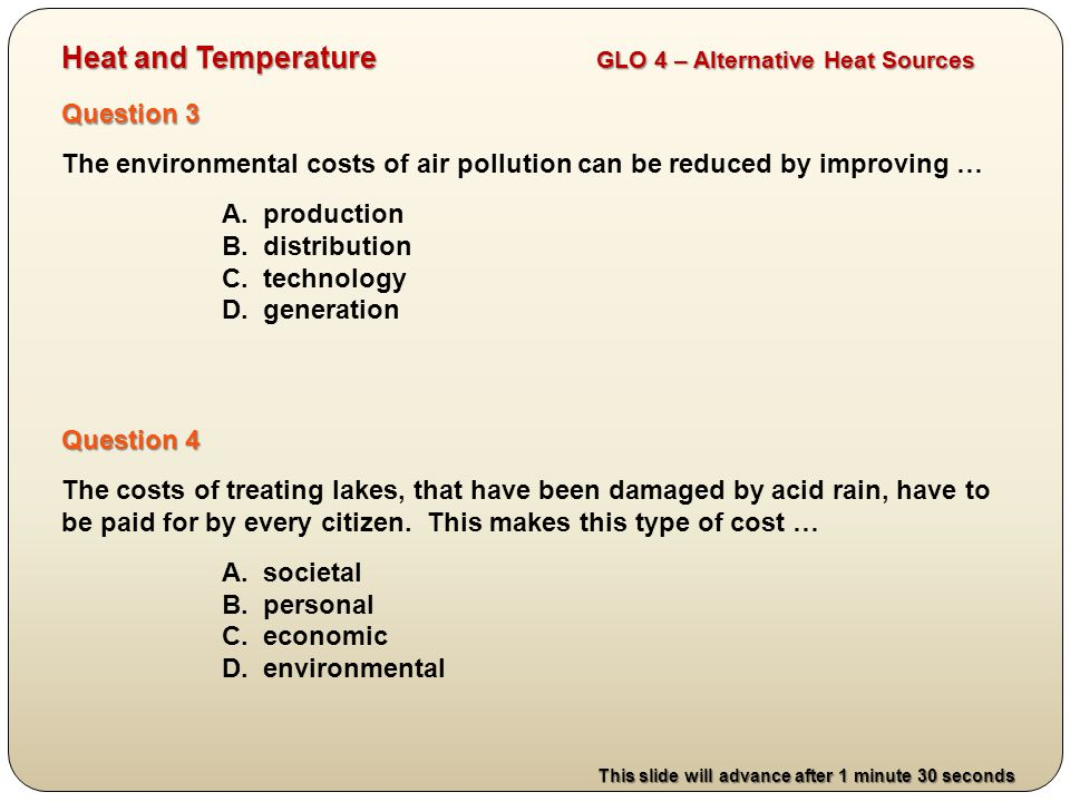 Question 3 The environmental costs of air pollution can be reduced by improving … A.