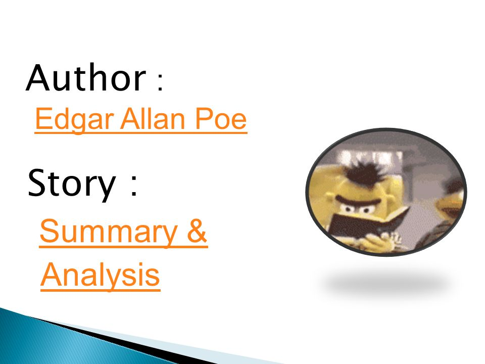 Story : Summary & Analysis Summary & Analysis Author : Edgar Allan Poe