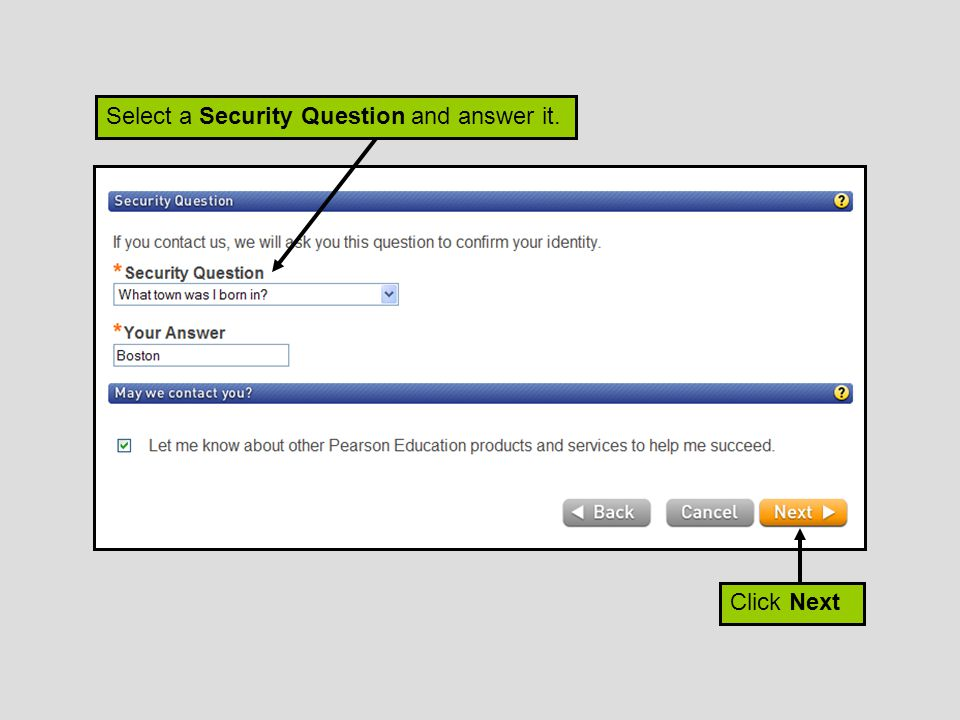 Click Next Select a Security Question and answer it.