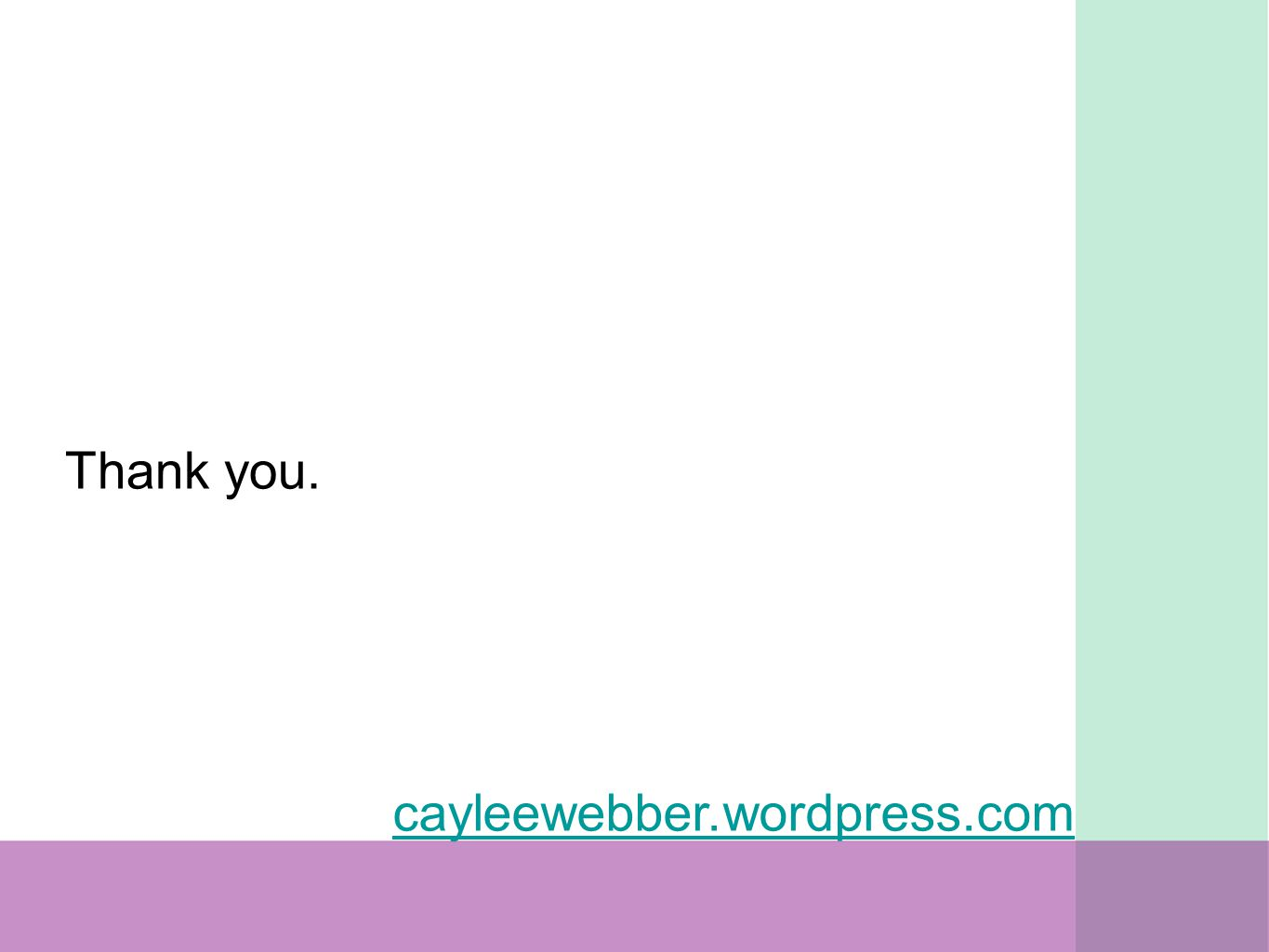 Thank you. cayleewebber.wordpress.com