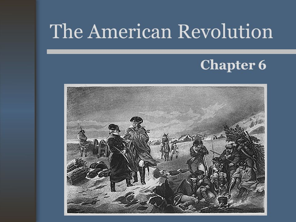 The American Revolution Chapter 6