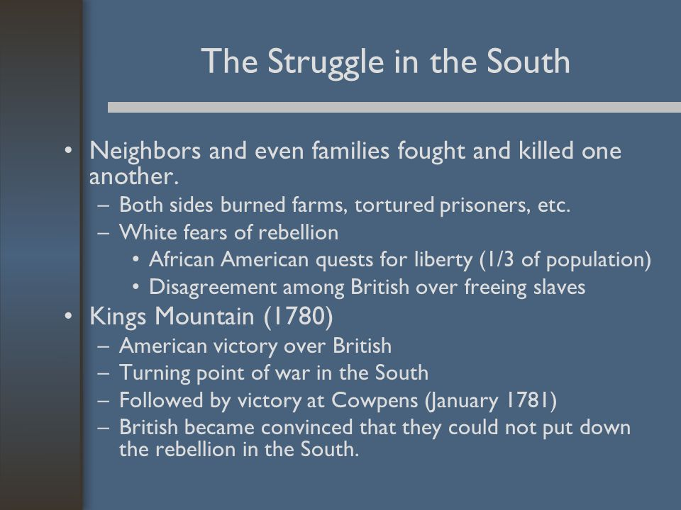 The Struggle in the South Neighbors and even families fought and killed one another.
