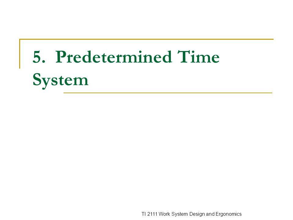 TI 2111 Work System Design and Ergonomics 2 Classifications