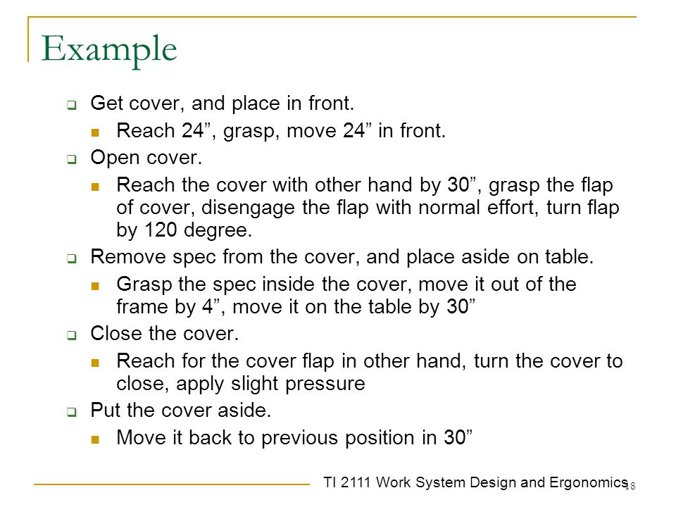 """TI 2111 Work System Design and Ergonomics 18 Example  Get cover, and place in front. Reach 24"""", grasp, move 24"""" in front.  Open cover. Reach the cov"""