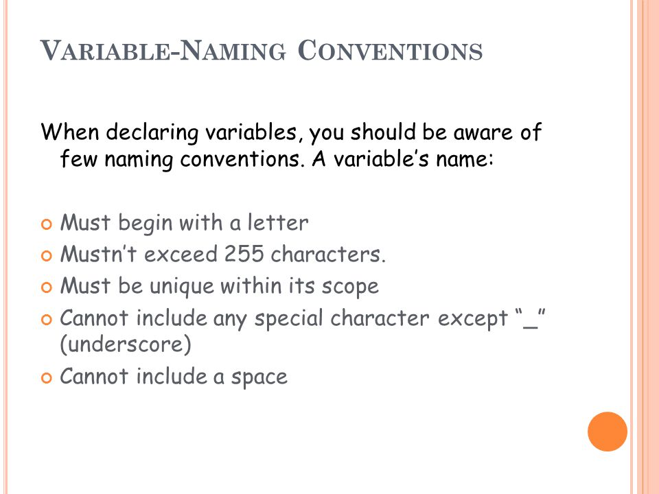 V ARIABLE -N AMING R ULES : A variable names in VB.NET are NOT case sensitive.