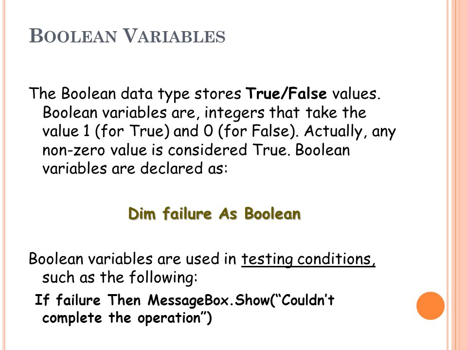 B OOLEAN V ARIABLES The Boolean data type stores True/False values.