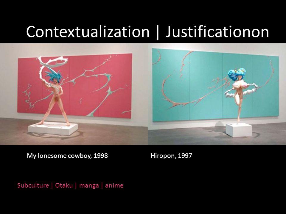 Hiropon, 1997My lonesome cowboy, 1998 Contextualization | Justificationon Subculture | Otaku | manga | anime