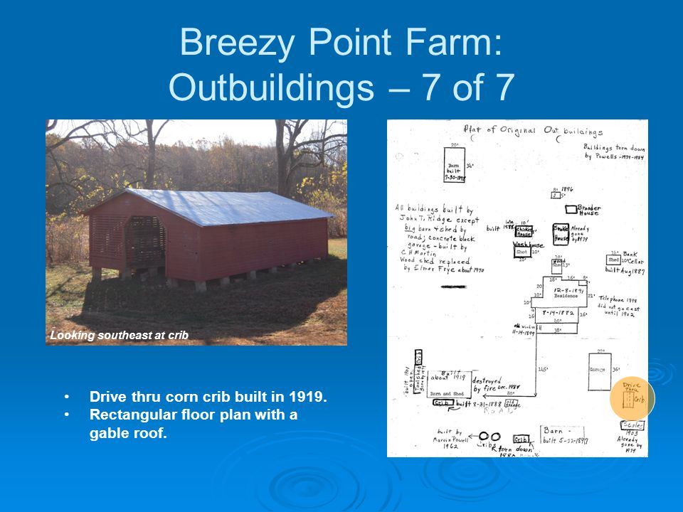 Breezy Point Farm: Outbuildings – 7 of 7 Drive thru corn crib built in 1919.