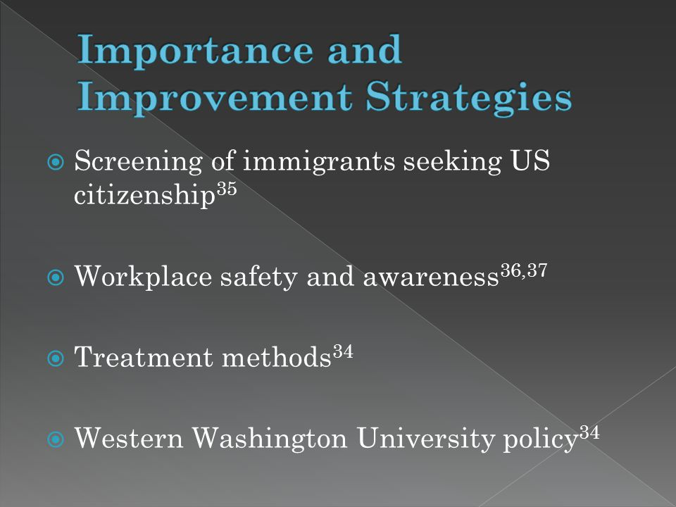  Screening of immigrants seeking US citizenship 35  Workplace safety and awareness 36,37  Treatment methods 34  Western Washington University policy 34