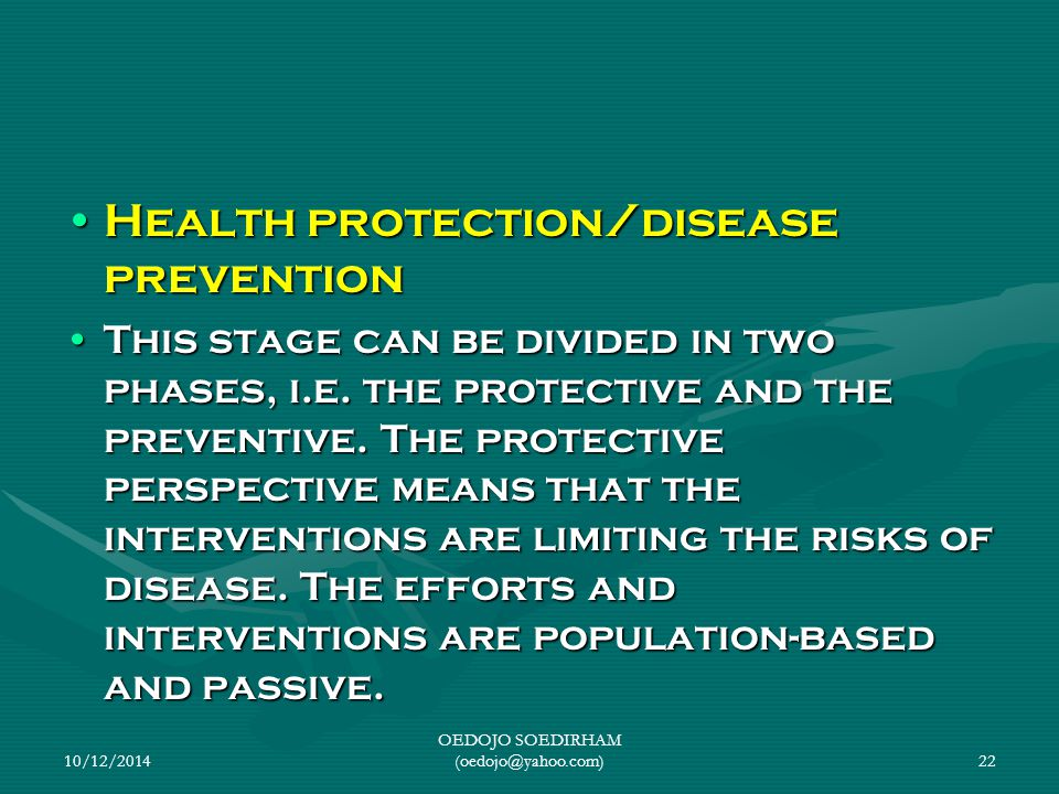 Health protection/disease preventionHealth protection/disease prevention This stage can be divided in two phases, i.e. the protective and the preventi