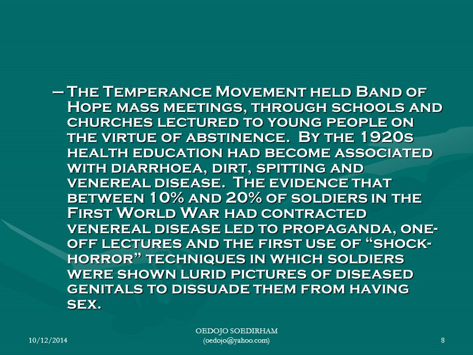 10/12/2014 OEDOJO SOEDIRHAM (oedojo@yahoo.com)8 –The Temperance Movement held Band of Hope mass meetings, through schools and churches lectured to you