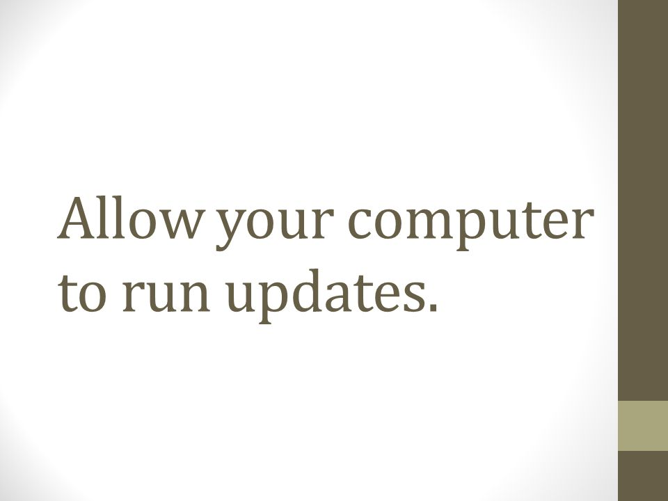 Allow your computer to run updates.