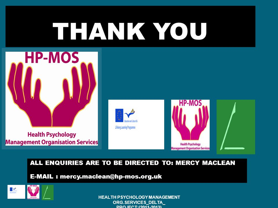 ALL ENQUIRIES ARE TO BE DIRECTED TO: MERCY MACLEAN   HEALTH PSYCHOLOGY MANAGEMENT ORG.SERVICES_DELTA_ PROJECT:( )