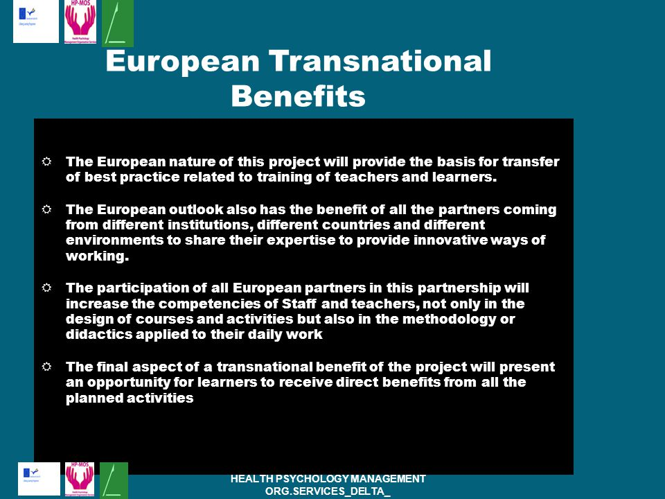  The European nature of this project will provide the basis for transfer of best practice related to training of teachers and learners.