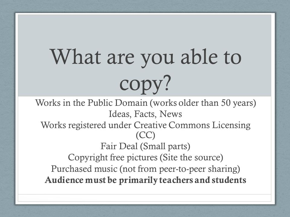 What are you able to copy.