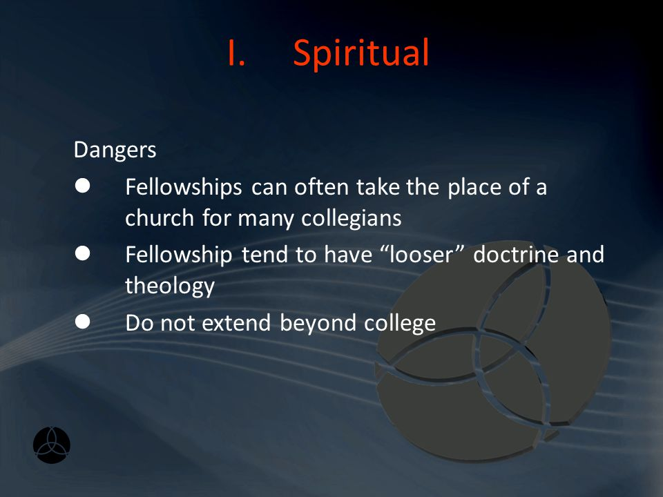 I. Spiritual Differences between a Church and Fellowship Group I.Campus Fellowships are para-church organizations. Intended to supplement and assist t