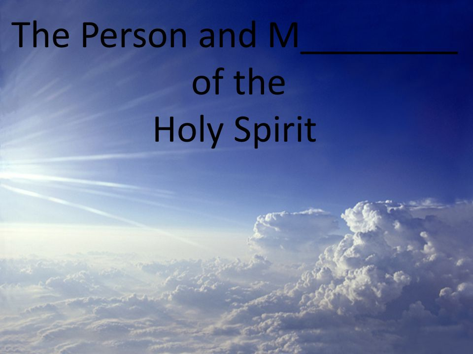 The Holy Spirit is Present ___________ Psalm 139:7
