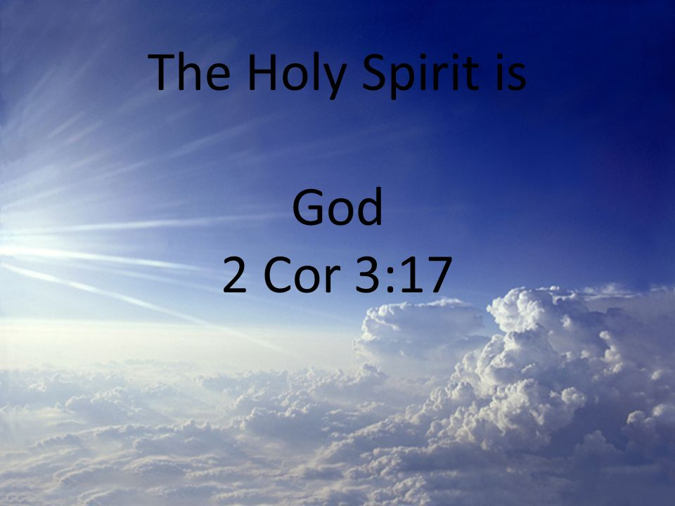 The Holy Spirit is God 2 Cor 3:17