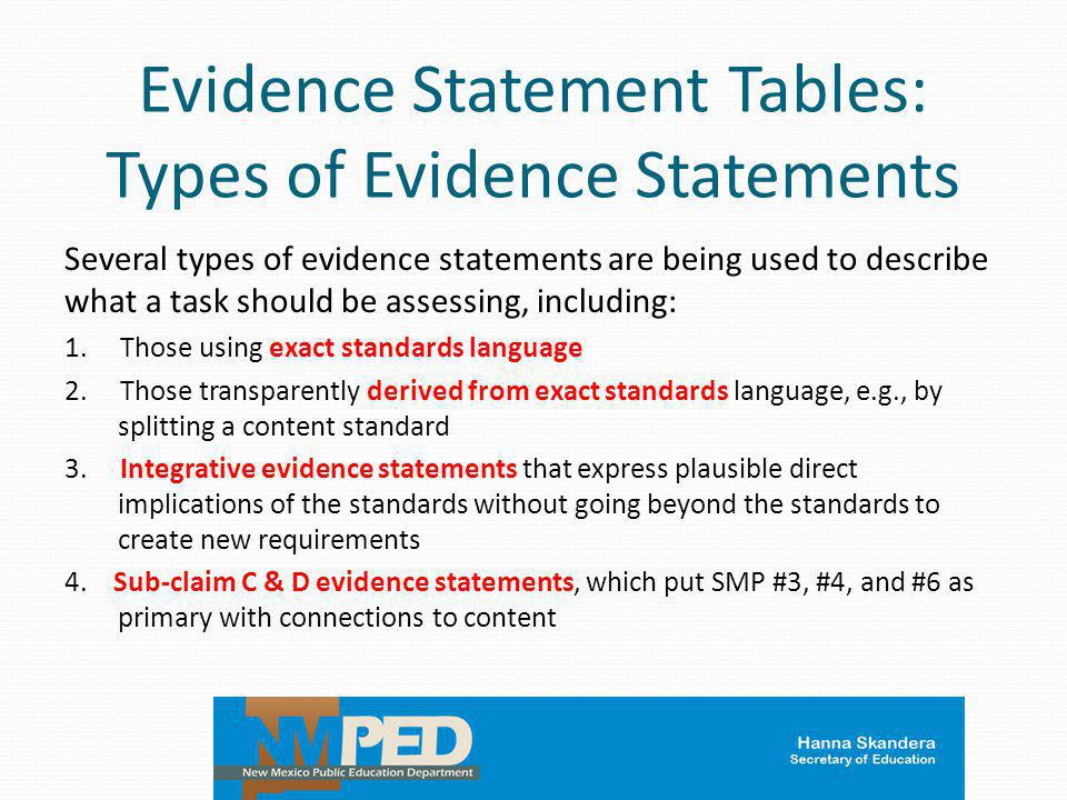 Evidence Statement Tables: Types of Evidence Statements Several types of evidence statements are being used to describe what a task should be assessin