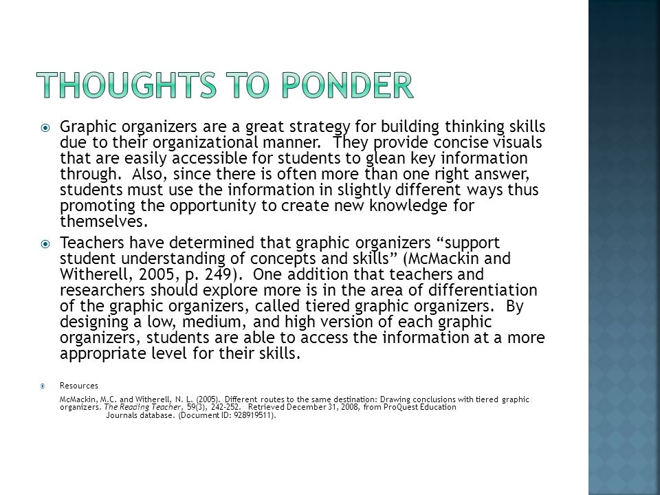  Graphic organizers are a great strategy for building thinking skills due to their organizational manner.