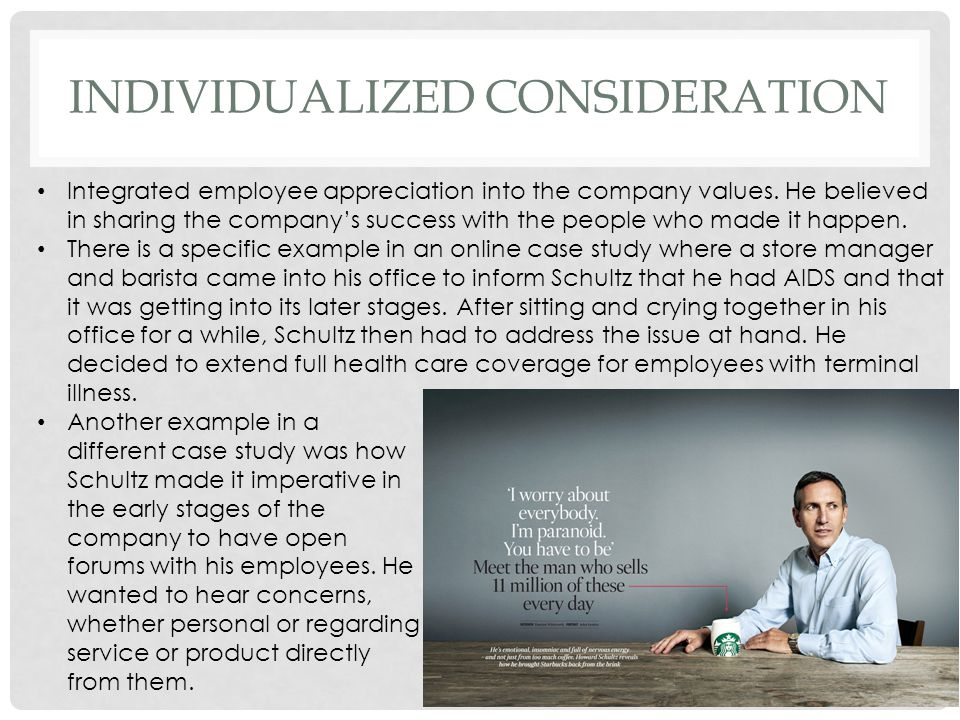 INDIVIDUALIZED CONSIDERATION Integrated employee appreciation into the company values.