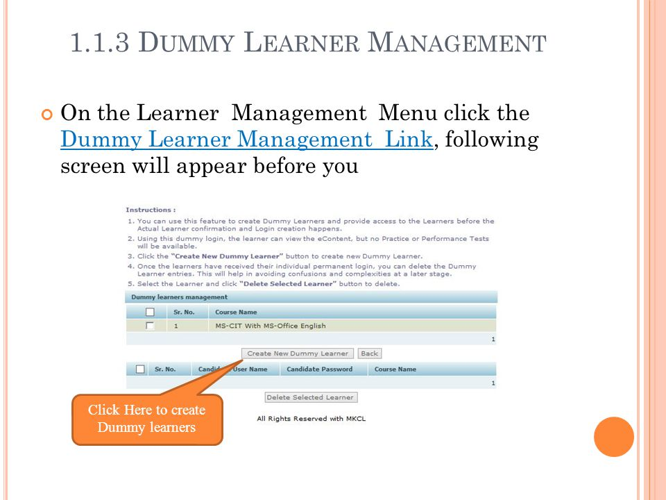 1.1.3 D UMMY L EARNER M ANAGEMENT On the Learner Management Menu click the Dummy Learner Management Link, following screen will appear before you Clic