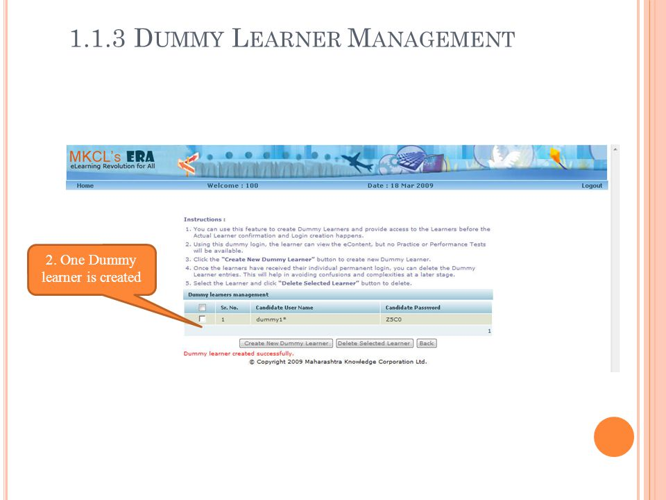 2. One Dummy learner is created 1.1.3 D UMMY L EARNER M ANAGEMENT