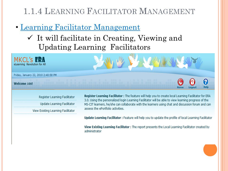 1.1.4 L EARNING F ACILITATOR M ANAGEMENT Learning Facilitator Management It will facilitate in Creating, Viewing and Updating Learning Facilitators