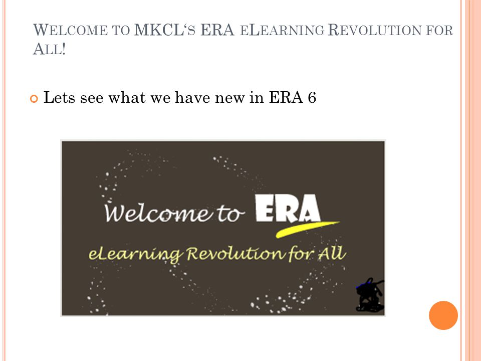 H ELLO !!!!!!!.Welcome to the reference guide for the ERA Learning Facilitator.