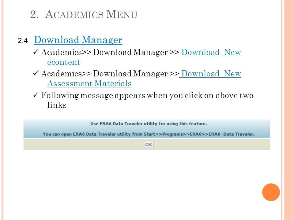 2. A CADEMICS M ENU 2.4 Download Manager Academics>> Download Manager >> Download New econtent Academics>> Download Manager >> Download New Assessment