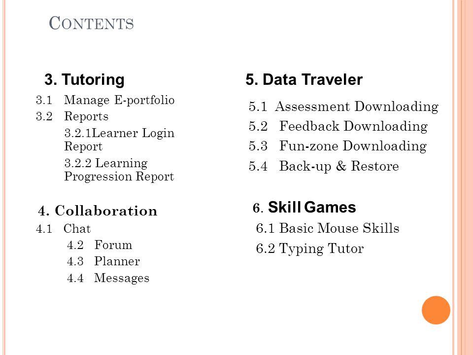 5. D ATA T RAVELER 46 Click on the respective tab to accomplish the task
