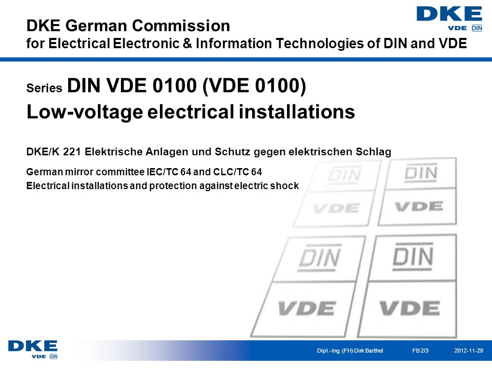 DKE German Commission for Electrical Electronic & Information Technologies of DIN and VDE Dipl.-Ing.