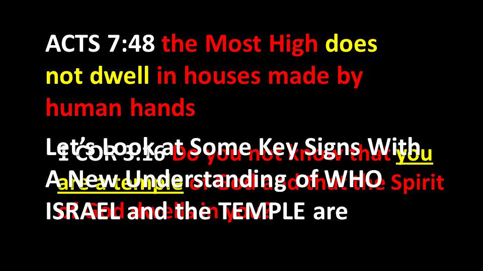 A Building IS NOT the Temple of God nor ever will be God is SPIRIT and He Lives in HIS PEOPLE