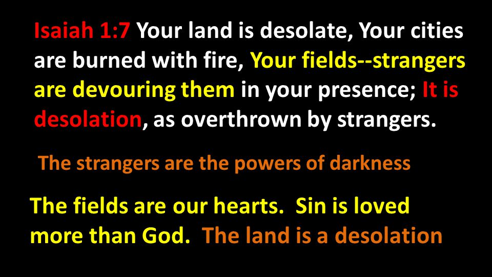 Isaiah 64:10 Your holy cities have become a wilderness, Zion has become a wilderness, Jerusalem a desolation.