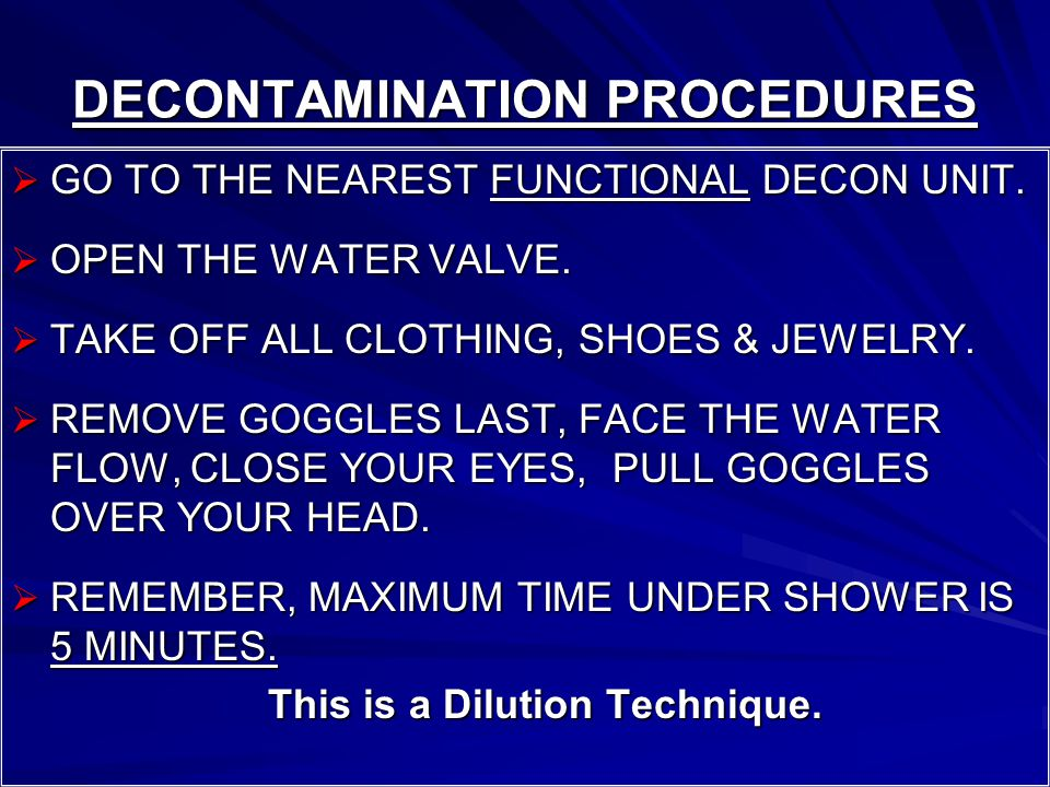 DECONTAMINATION PROCEDURES  GO TO THE NEAREST FUNCTIONAL DECON UNIT.