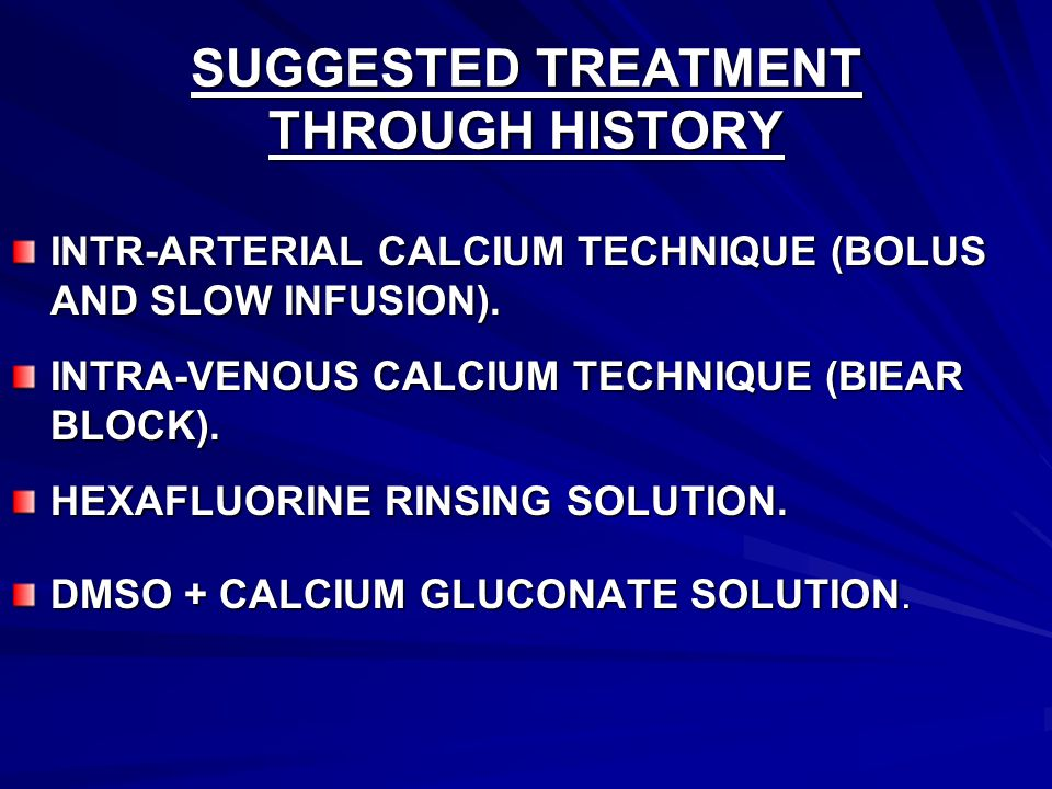 SUGGESTED TREATMENT THROUGH HISTORY INTR-ARTERIAL CALCIUM TECHNIQUE (BOLUS AND SLOW INFUSION).