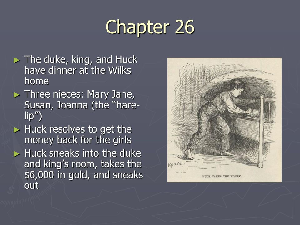 Chapter 27 ► Interrupted by Mary Jane, Huck hides the money in Peter Wilks's coffin.