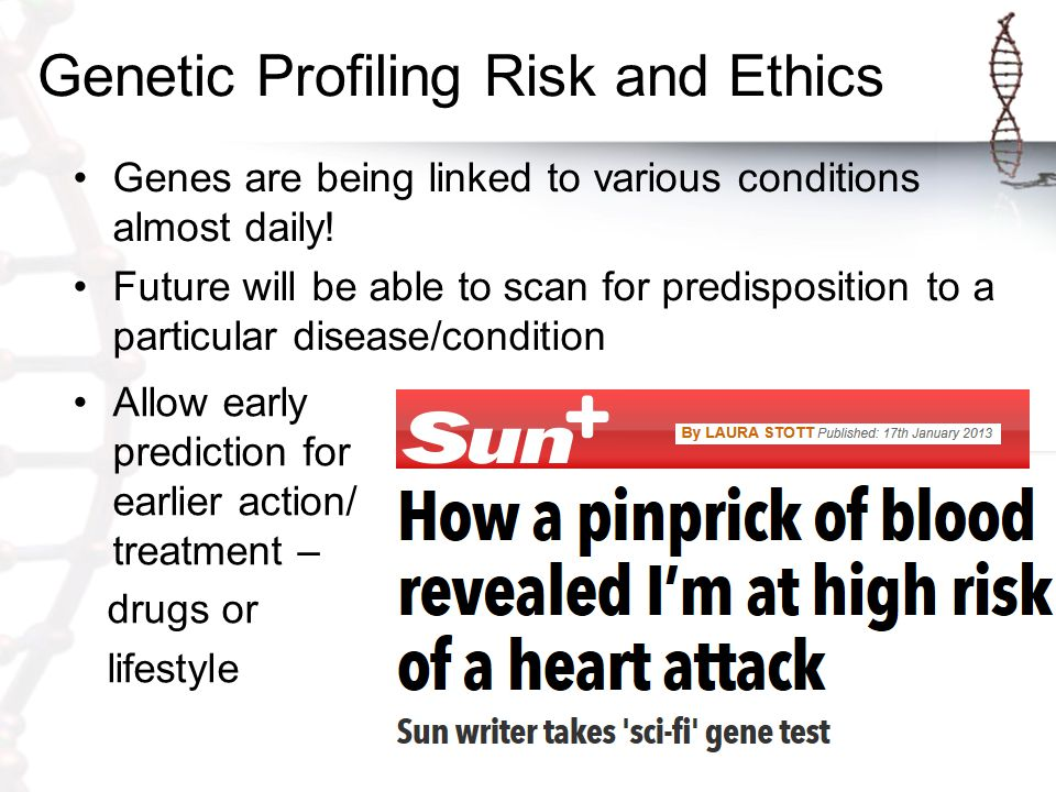 Genetic Profiling Risk and Ethics If this becomes routine who should have access to the information.