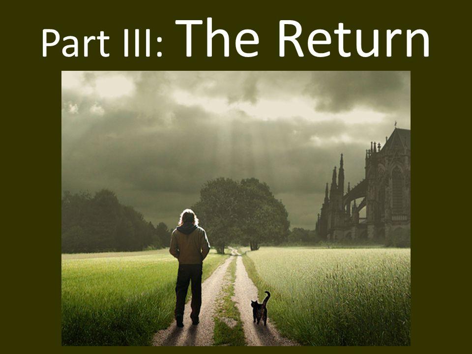 Part III: The Return